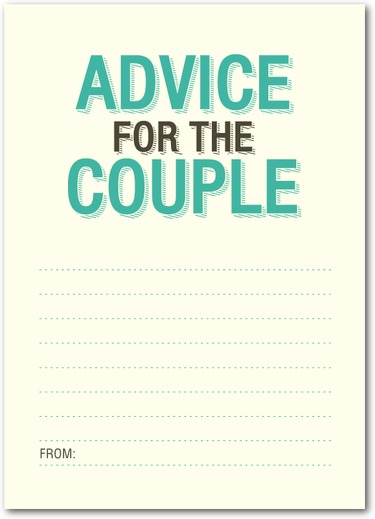 Have guests fill out these Advice for the Couple cards, to be given at the bridal shower.